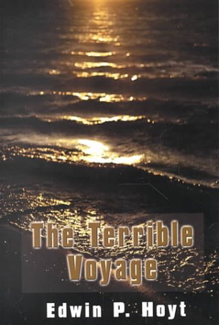 The Terrible Voyage (0783891784) by Edwin Palmer Hoyt; Nelson C. Nye
