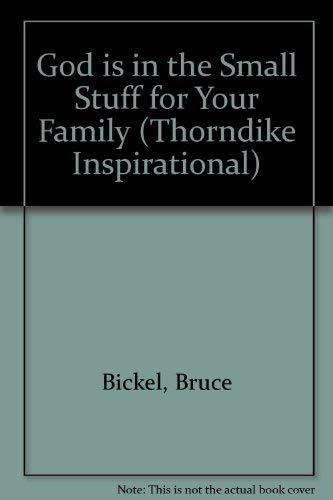 God Is in the Small Stuff for Your Family (0783891814) by Bruce Bickel; Stan Jantz