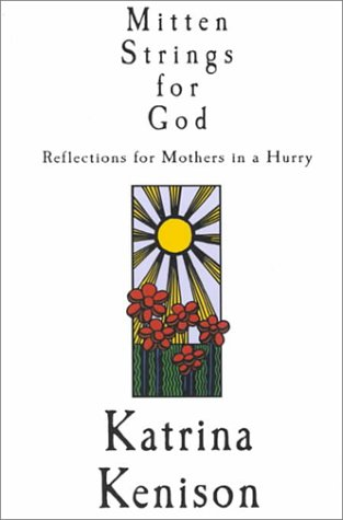 9780783891835: Mitten Strings for God: Reflections for Mothers in a Hurry