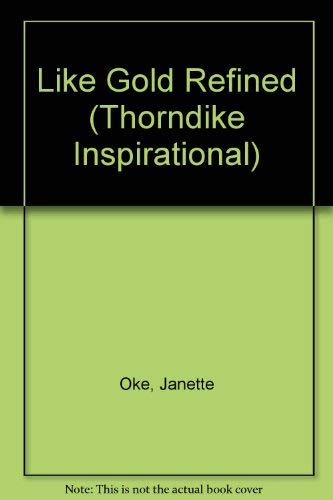 9780783891842: Like Gold Refined (Thorndike Press Large Print Inspirational Series)