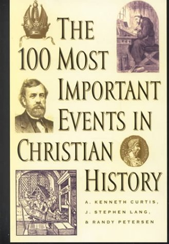 9780783892269: The 100 Most Important Events in Christian History (Thorndike Press Large Print Inspirational Series)