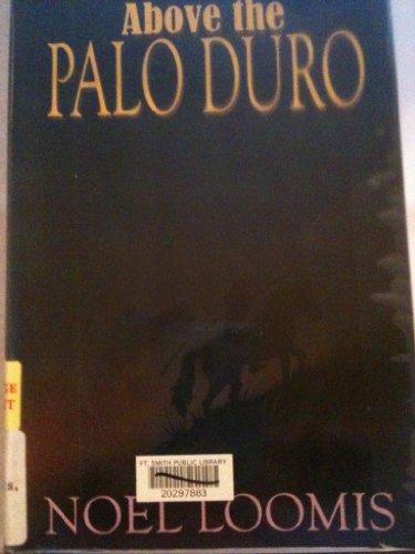 Above the Palo Duro: Loomis, Noel M.
