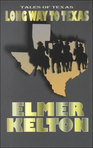 Long Way to Texas (Thorndike Western II) (0783892764) by Elmer Kelton