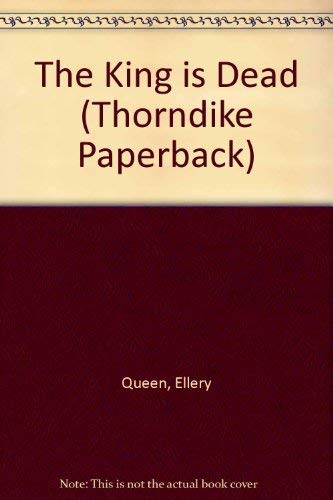 9780783892825: The King Is Dead: An Ellery Queen Mystery (Thorndike Press Large Print Paperback Series)