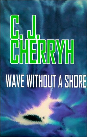 Wave Without a Shore (9780783892870) by Cherryh, C. J.