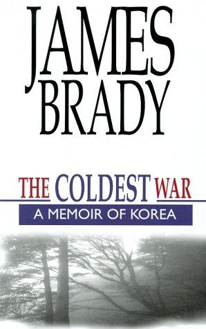 The Coldest War: A Memoir of Korea: Brady, James