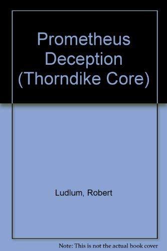 9780783893143: The Prometheus Deception (Thorndike Press Large Print Core Series)