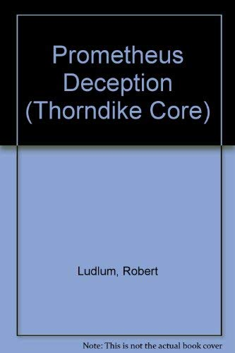 9780783893143: Prometheus Deception (Thorndike Core)