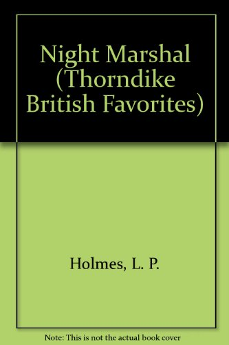 Night Marshal (Thorndike British Favorites): Holmes, L. P.
