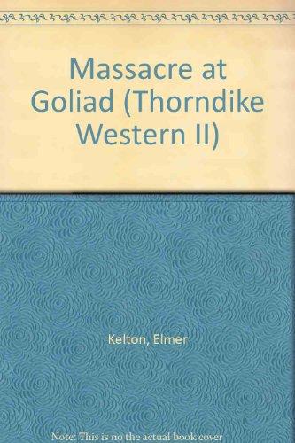 9780783893631: Massacre at Goliad (G K Hall Large Print Western Series)