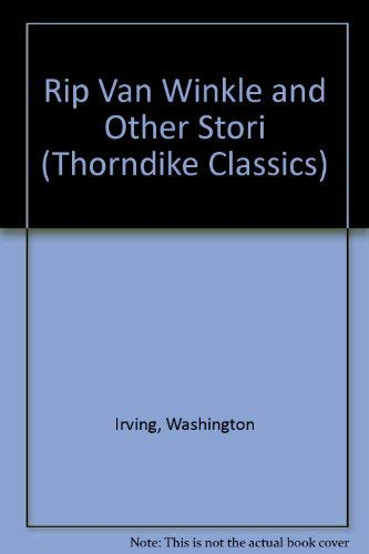 9780783893761: Rip Van Winkle and Other Stori (Thorndike Classics)