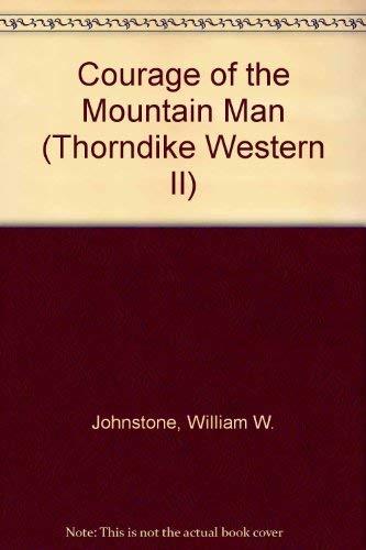 9780783894096: Courage of the Mountain Man (The Last Mountain Man)