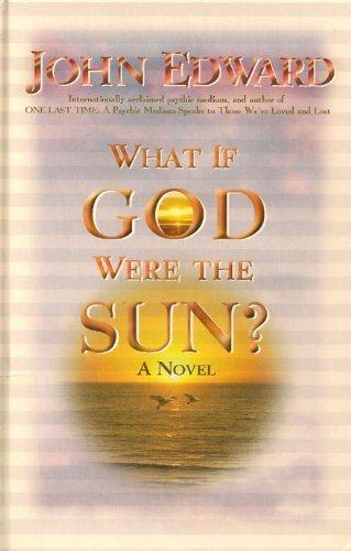 9780783894843: What If God Were the Sun?: A Novel