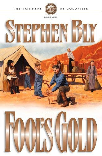 Fool's Gold (The Skinners of Goldfield, Book 1): Stephen Bly