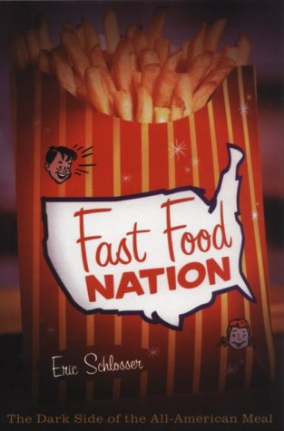 Fast Food Nation: The Dark Side of: Eric Schlosser