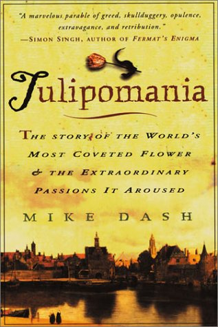 9780783895147: Tulipomania: The Story of the World's Most Coveted Flower and the Extraordinary Passions It Aroused