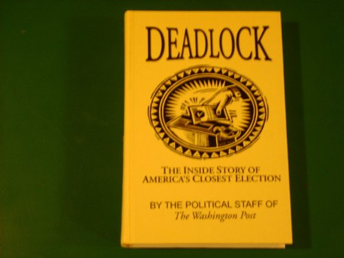 9780783895154: Deadlock: The Inside Story of America's Closest Election