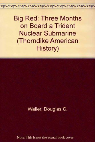 9780783895178: Big Red: Three Months on Board a Trident Nuclear Submarine (Thorndike American History)
