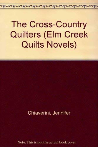 9780783895598: The Cross-Country Quilters (Elm Creek Quilts Series #3)