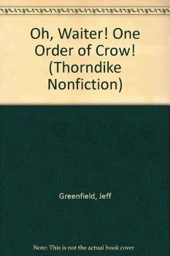 9780783895628: Oh, Waiter! One Order of Crow: Inside the Strangest Presidential Election Finish in American History