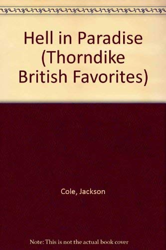 Hell in Paradise (Thorndike British Favorites): Cole, Jackson