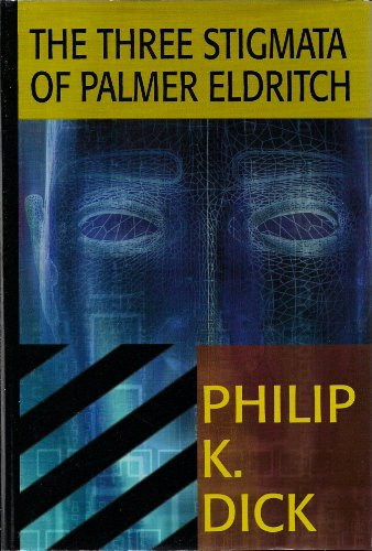9780783895840: The Three Stigmata of Palmer Eldritch (Thorndike Press Large Print Science Fiction Series)