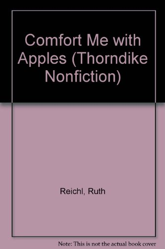 9780783895949: Comfort Me With Apples: More Adventures at the Table (THORNDIKE PRESS LARGE PRINT NONFICTION SERIES)