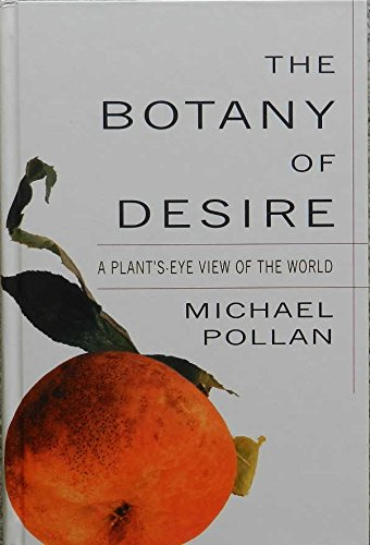 9780783896410: The Botany of Desire: A Plant's-eye View of the World (Thorndike Press Large Print Nonfiction Series)