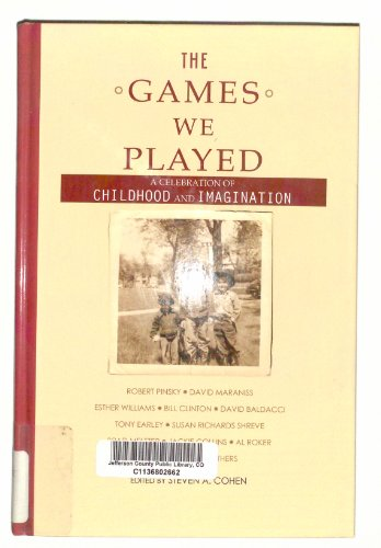 9780783896458: The Games We Played: A Celebration of Childhood and Imagination