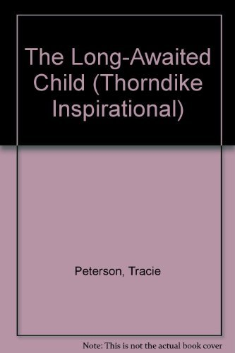 9780783896564: The Long-Awaited Child (Thorndike Press Large Print Inspirational Series)