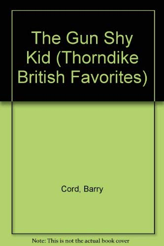 9780783896755: The Gun Shy Kid (Thorndike British Favorites)