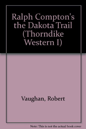 9780783897622: Ralph Compton's the Dakota Trail