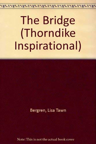 9780783897813: The Bridge (Thorndike Inspirational)