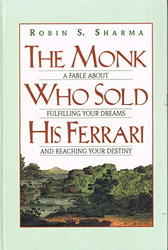 9780783897868: The Monk Who Sold His Ferrari: A Fable About Fulfilling Your Dreams and Reaching Your Destiny