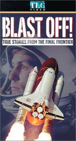 9780784015018: Blast Off: True Stories From Final Frontier [VHS]