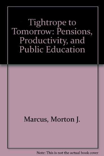 9780784208663: Tightrope to Tomorrow: Pensions, Productivity, and Public Education