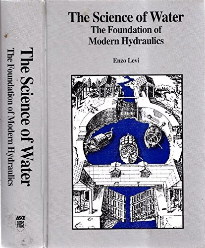 The Science of Water: The Foundation of: Levi, Enzo
