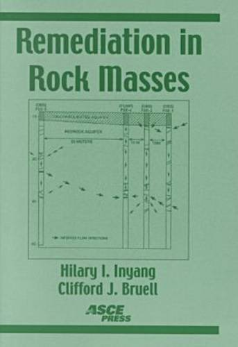 Remediation in Rock Masses: Hilary I. Inyang, Clifford Bruell