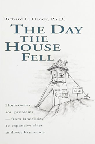 9780784401040: The Day the House Fell: Homeowner Soil Problems-From Landslides to Expansive Clays and Wet Basements