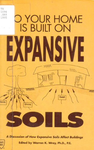 9780784401095: So Your Home is Built on Expansive Soils... A Discussion of How Expansive Soils Affect Building