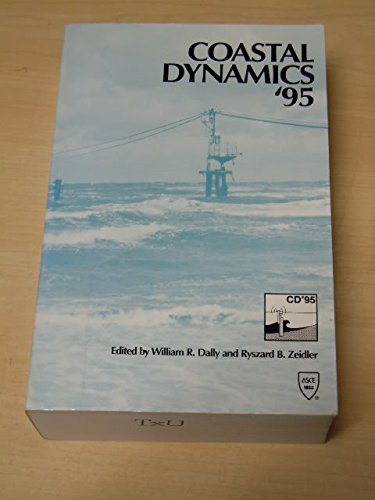 Coastal Dynamics '95: Proceedings of the International Conference on Coastal Research in Terms...