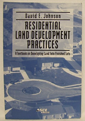 9780784402023: Residential Land Development Practices: A Textbook on Developing Land into Finished Lots