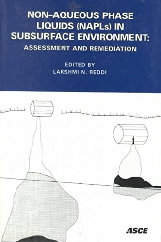 Non-Aqueous Phase Liquids (Napls) in Subsurface Environment: Assessment and Remediation : ...