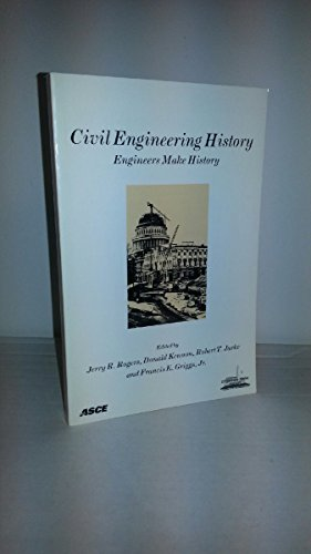 9780784402092: Civil Engineering History: Engineers Make History : Proceedings of the First National Symposium on Civil Engineering History