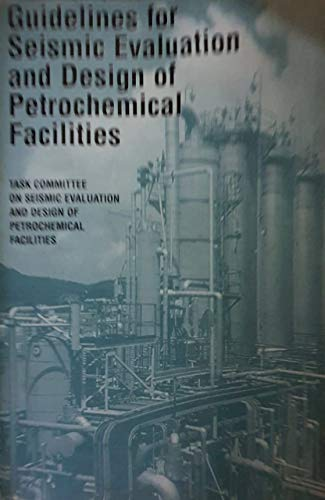9780784402641: Guidelines for Seismic Evaluation and Design of Petrochemical Facilities