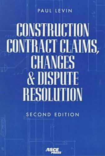 9780784402764: Construction Contract Claims, Changes & Dispute Resolution