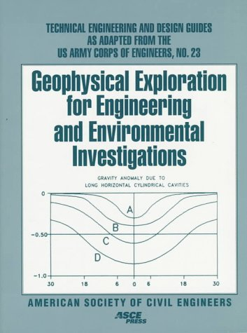 9780784402986: Geophysical Exploration for Engineering and Environmental Investigations (TECHNICAL ENGINEERING AND DESIGN GUIDES AS ADAPTED FROM THE US ARMY CORPS OF ENGINEERS)