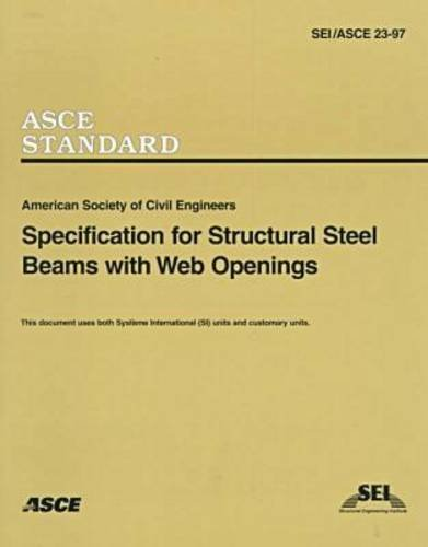9780784403006: Specification for Structural Steel Beams With Web Openings (Asce Standard)
