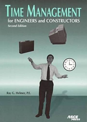 Time Management for Engineers and Constructors: Helmer, Ray G.