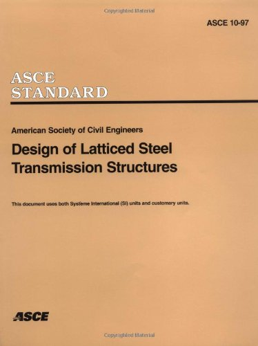 9780784403242: Design of Latticed Steel Transmission Structures: ASCE 10-97